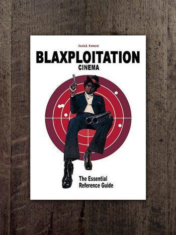 Blaxploitation Cinema: The Essential Reference Guide
