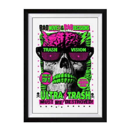 ULTRA TRASH must be destroyed! Silkscreen Poster