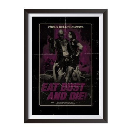 Eat dust and die – poster
